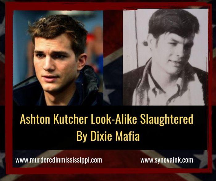 Ashton Kutcher Look-Alike Slaughtered By Dixie Mafia